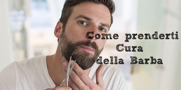 far crescere la barba: come prendersi cura della barba