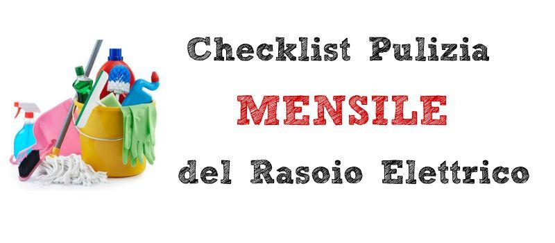 pulizia e manutenzione rasoio elettrico - passi mese