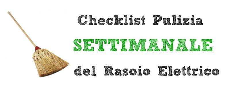 pulizia e manutenzione rasoio elettrico - passi settimana