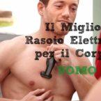Guida al Miglior Rasoio Elettrico Corpo Uomo (2019)