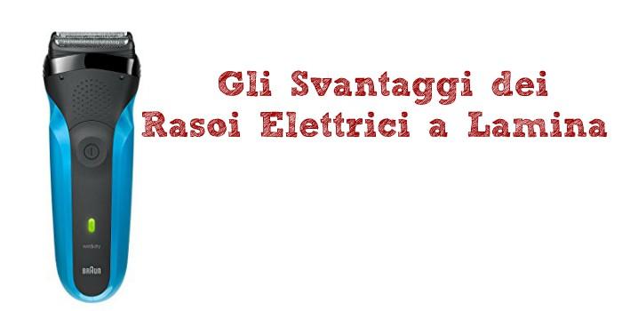 Svantaggi Rasoi Elettrici A Lamina