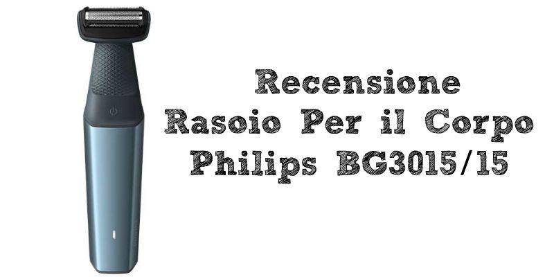 Recensione Philips BG3015 /15
