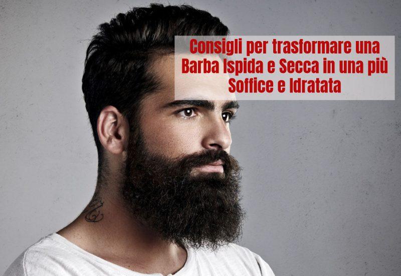 Come ammorbidire la barba ispida e secca
