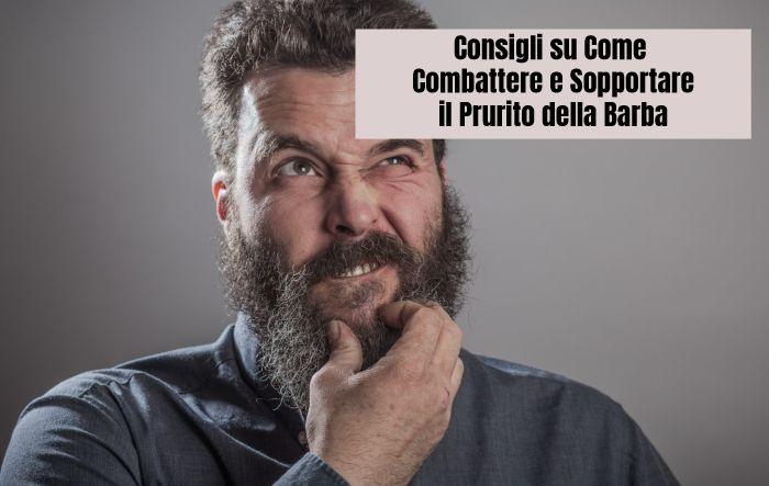 Consigli su Come Combattere e Sopportare il Prurito della Barba